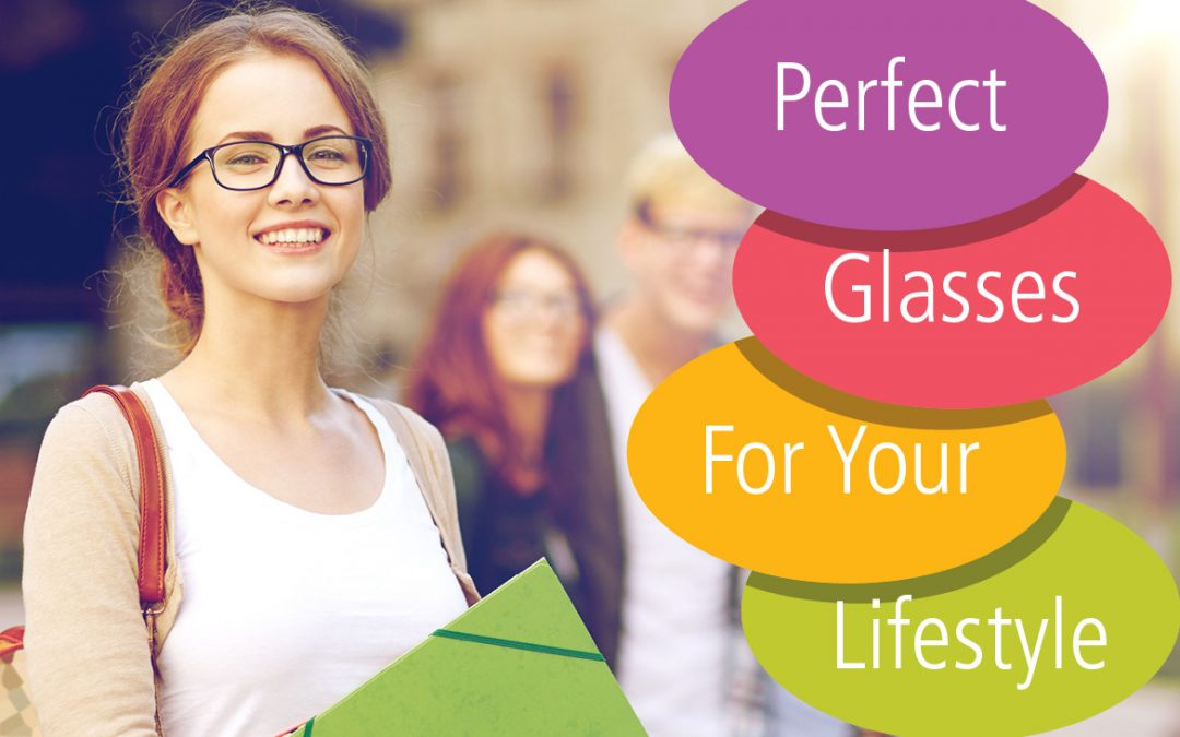 Perfect Glasses For Your Lifestyle